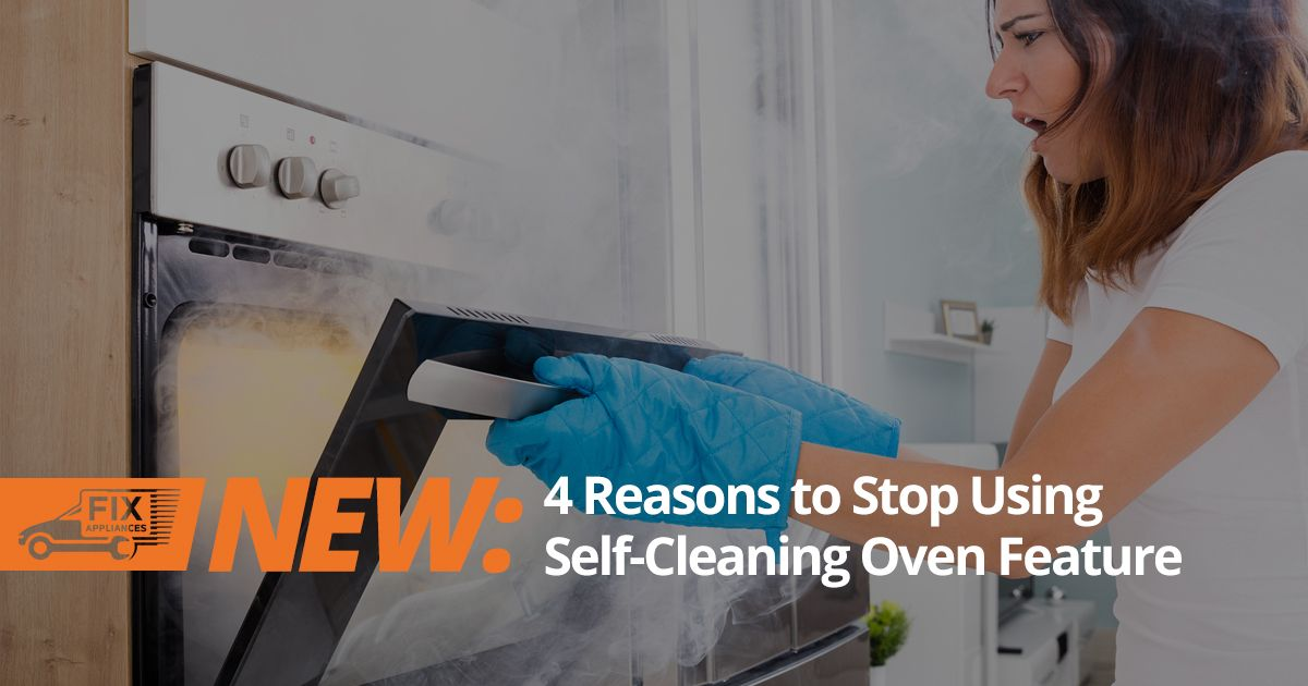 4 Solid Reasons To Stop Using Self Cleaning Oven Feature